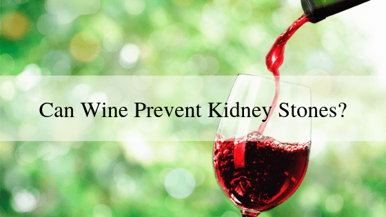 Can Wine Prevent Kidney Stones Urology Specialists Of Nc