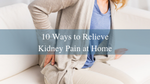 10 ways to relieve kidney pain at home