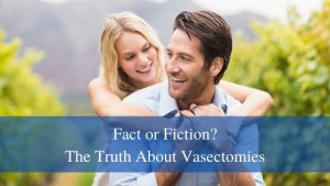 the truth about vasectomies